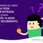 COMISSÃO DE CARGO NÃO PODE SER RETIRADA OU EXTINGUIDA APÓS 10 ANOS DE RECEBIMENTO, DIZ TST
